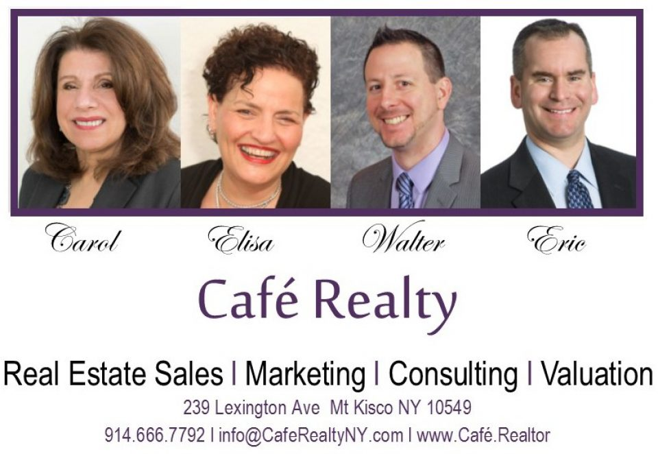 Cafe Realty 914.230.0650… a Real Estate Brokerage, Consulting & Valuation Services Company